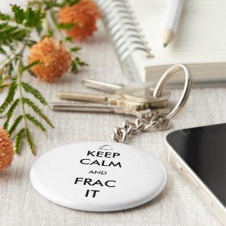 Behalten Sie Ruhe und Frac es Keychain Schlüsselanhänger