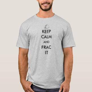 Behalten Sie Ruhe und Frac es T - Shirt