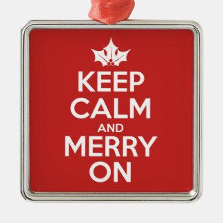 Behalten Sie Ruhe und fröhlich an Silbernes Ornament