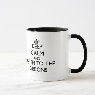 Behalten Sie Ruhe und hören Sie auf das Gibbons Tasse