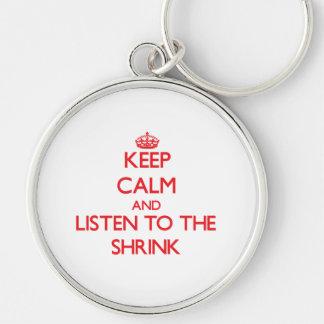 Behalten Sie Ruhe und hören Sie auf den Shrink Silberfarbener Runder Schlüsselanhänger