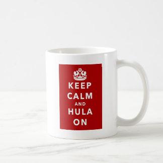 Behalten Sie Ruhe und Hula an Kaffeetasse