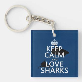 Behalten Sie Ruhe-und Liebe-Haifische Schlüsselanhänger