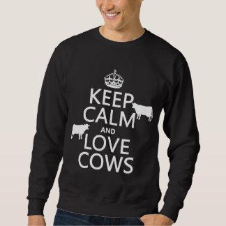 Behalten Sie Ruhe-und Liebe-Kühe (alle Farben) Sweatshirt