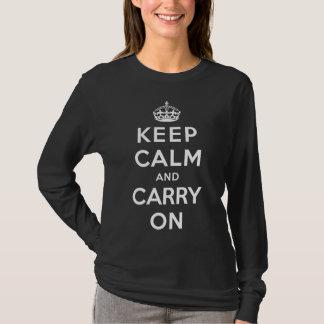 Behalten Sie Ruhe und machen Sie weiter T-Shirt