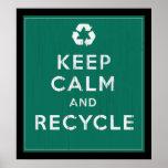 Behalten Sie Ruhe und recyceln Sie Poster