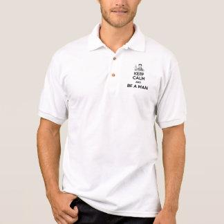 Behalten Sie Ruhe und seien Sie ein Mann Polo Shirt