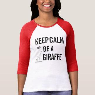 Behalten Sie Ruhe und seien Sie eine GIRAFFE! Hemd