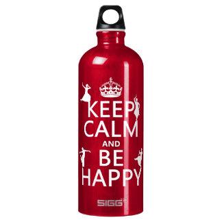 Behalten Sie Ruhe und seien Sie glücklich (der Aluminiumwasserflasche