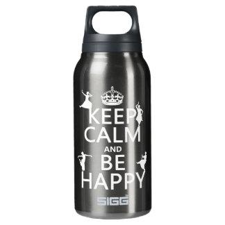 Behalten Sie Ruhe und seien Sie glücklich (der Isolierte Flasche