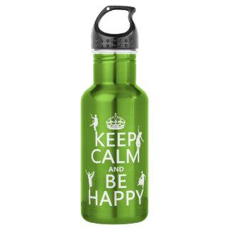 Behalten Sie Ruhe und seien Sie glücklich (der Trinkflasche