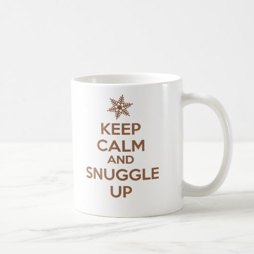 Behalten Sie Ruhe und Snuggle herauf Tasse (Schoko