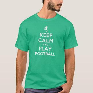 Behalten Sie Ruhe-und Spiel-Fußball T-Shirt