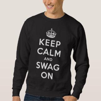 Behalten Sie Ruhe und Swag an Sweatshirt