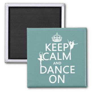 Behalten Sie Ruhe und tanzen Sie auf (Ballett) Quadratischer Magnet