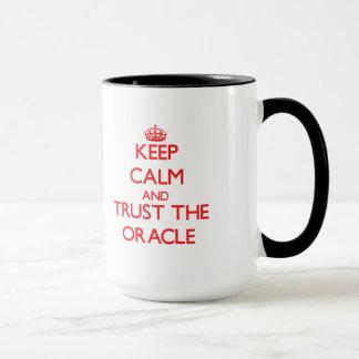 Behalten Sie Ruhe und vertrauen Sie dem Oracle Tasse