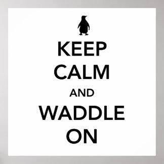 Behalten Sie Ruhe und Waddle an Poster