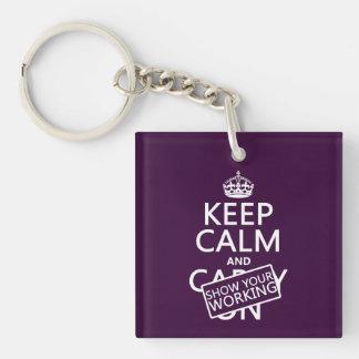 Behalten Sie Ruhe und zeigen Sie Ihr Arbeiten Schlüsselanhänger