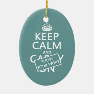 Behalten Sie Ruhe und zeigen Sie Ihre Arbeit Keramik Ornament