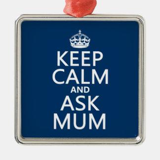 Behalten Sie ruhig und fragen Sie Mama - alle Silbernes Ornament