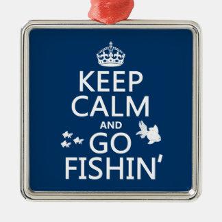 Behalten Sie ruhig und gehen Sie Fishin (in allen Silbernes Ornament
