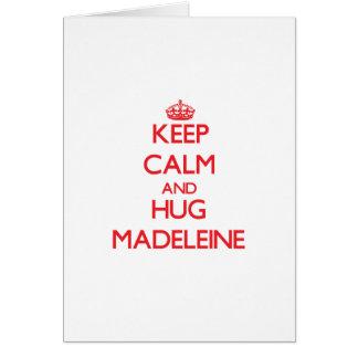 Behalten Sie ruhig und Umarmung Madeleine Karte