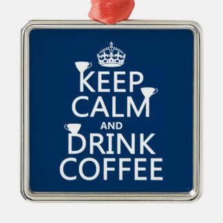 Behalten Sie ruhiger und Getränk-Kaffee - alle Silbernes Ornament