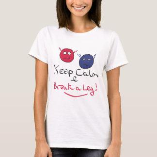Behalten Sie ruhiges Schauspiel T-Shirt