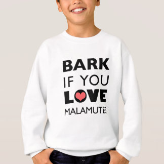Bellen Sie wenn Sie LiebeMalamutes Sweatshirt