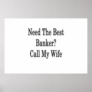 Benötigen Sie den besten Banker-Anruf meine Poster