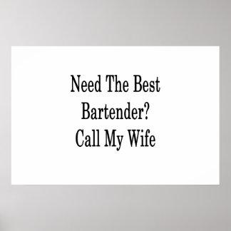 Benötigen Sie den besten Barkeeper-Anruf meine Poster