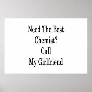 Benötigen Sie den besten Chemiker-Anruf meine Poster