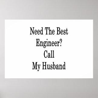 Benötigen Sie den besten Ingenieur-Anruf mein Poster
