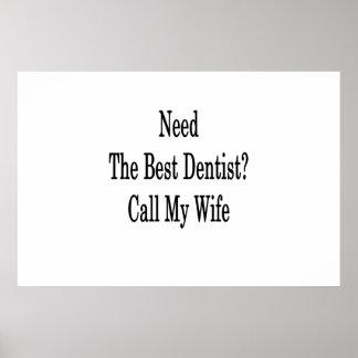 Benötigen Sie den besten Zahnarzt-Anruf meine Poster