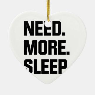 Benötigen Sie mehr Schlaf Keramik Herz-Ornament