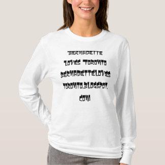 Bernadette-Lieben Torontobernadettelovestoronto…. T-Shirt