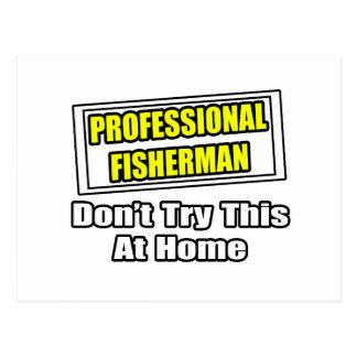 Beruflicher Fischer… versuchen nicht zu Hause Postkarte