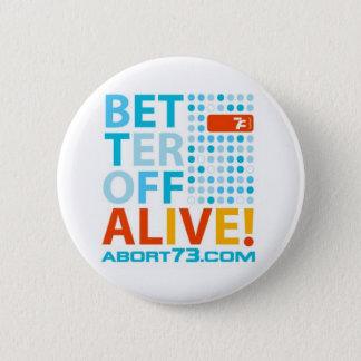 Besser gestellt lebendiges! /Abort73.com Runder Button 5,7 Cm