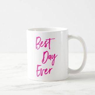 Beste Tagesüberhaupt heißes Rosa-motivierend Kaffeetasse