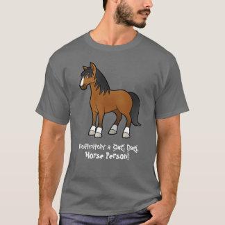 Bestimmt eine Pferdeperson T-Shirt