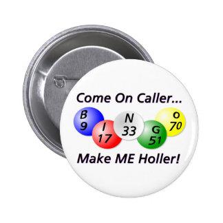 Bingo! Gekommen auf Anrufer, lassen Sie MICH Runder Button 5,7 Cm