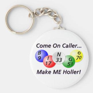 Bingo! Gekommen auf Anrufer, lassen Sie MICH Standard Runder Schlüsselanhänger