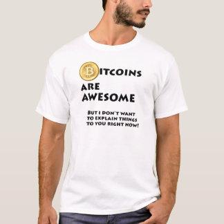 Bitcoins sind fantastisch T-Shirt