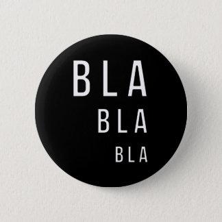 Bla Bla Bla Runder Button 5,7 Cm