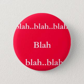 Blabla - Blabla. .blah. , Blabla. .blah. .blah Runder Button 5,7 Cm