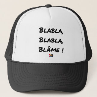 BLABLA, BLABLA, TADELT! - Wortspiele Truckerkappe