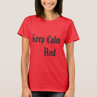 Bluse Keep Calm T-Shirt