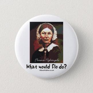 BonafideNurse_-_What_would_Flo_do Runder Button 5,1 Cm