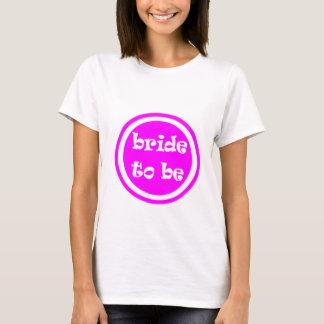Braut, zum Henne-Party zu sein T-Shirt