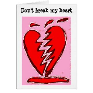 Brechen Sie nicht mein Herz Karte
